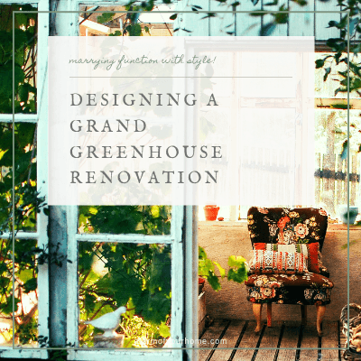 Designing a Grand Greenhouse Renovation.