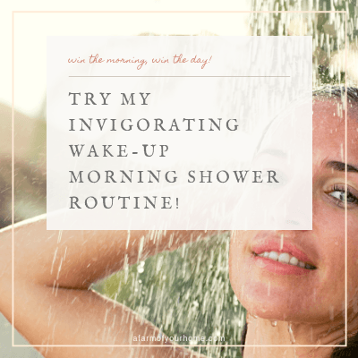 Try My Invigorating Morning Shower Routine!